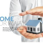 HOME OR AWAY – Where to insure?